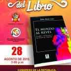 PRESENTACIÓN DEL LIBRO EL MUNDO AL REVÉS. ESTUDIO Y ANOTACIONES A LOS ZORROS DE ARGUEDAS. JULIO ALEXIS LEÓN