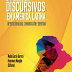 Los Territorios Discursivos de América Latina. Interculturalidad, Comunicación e Identidad. Mabel Garcia Barrera, Francisco Maniglio (Editores)