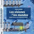 PEDRO FAVARON: LAS VISIONES Y LOS MUNDOS. Omar Aramayo