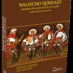 Presentación del libro: Walaycho qorilazo. Mario Molina Almanza, Odi Gonzales, con saludo musical de Lucio Vita