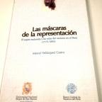 Las Mascaras de la representacion. Marcel Velazquez Castro